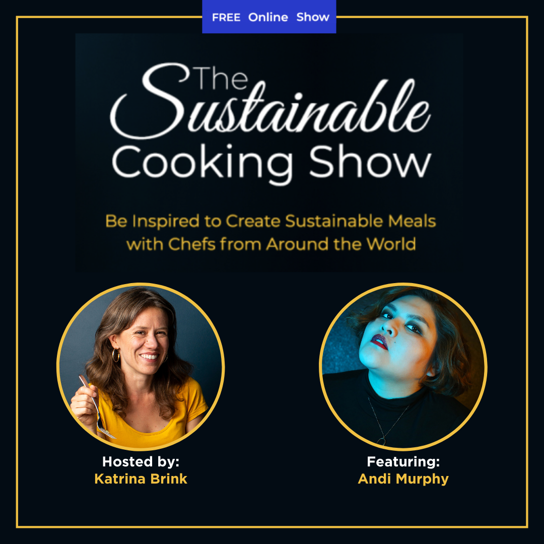 The Sustainable Cooking Show - speaker graphic - Andi Murphy