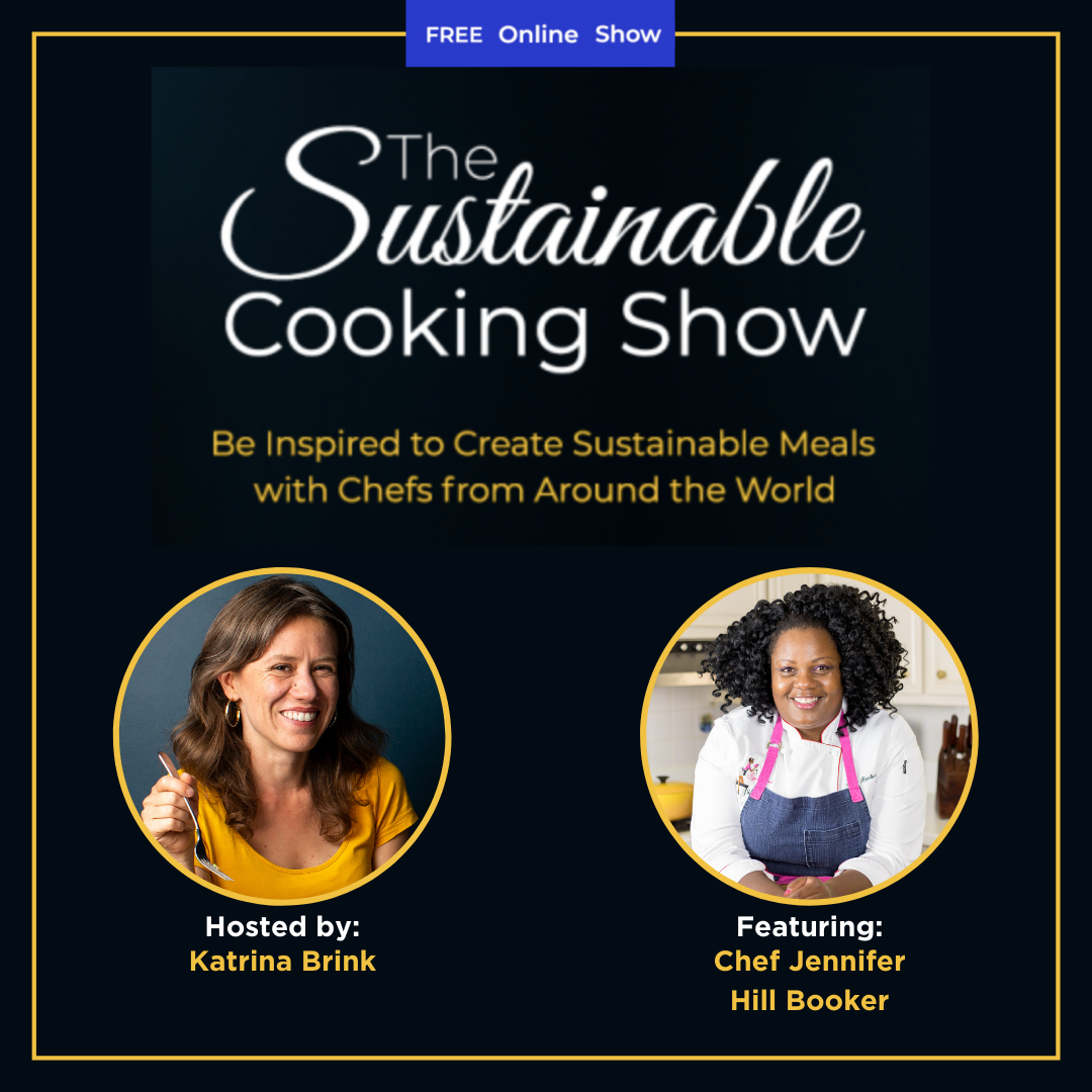 The Sustainable Cooking Show - speaker graphic - Chef Jennifer Hill Booker