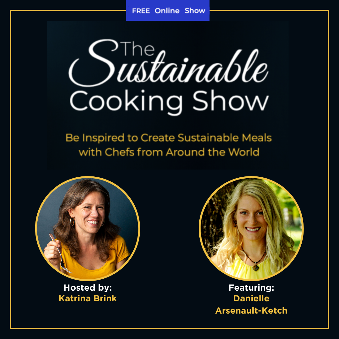 The Sustainable Cooking Show - speaker graphic - Danielle Arsenault-Ketch