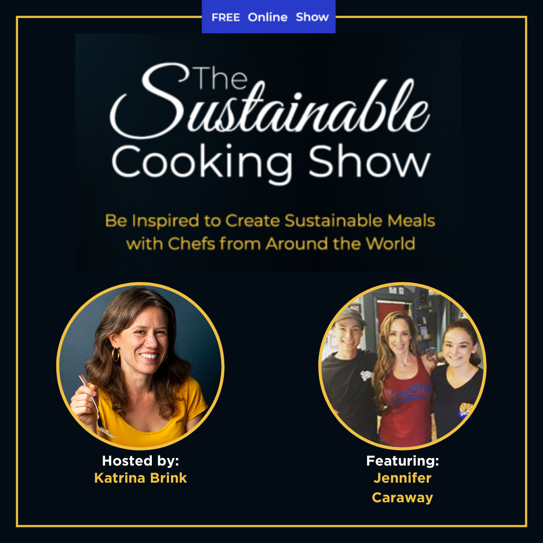 The Sustainable Cooking Show - speaker graphic - Jennifer Caraway