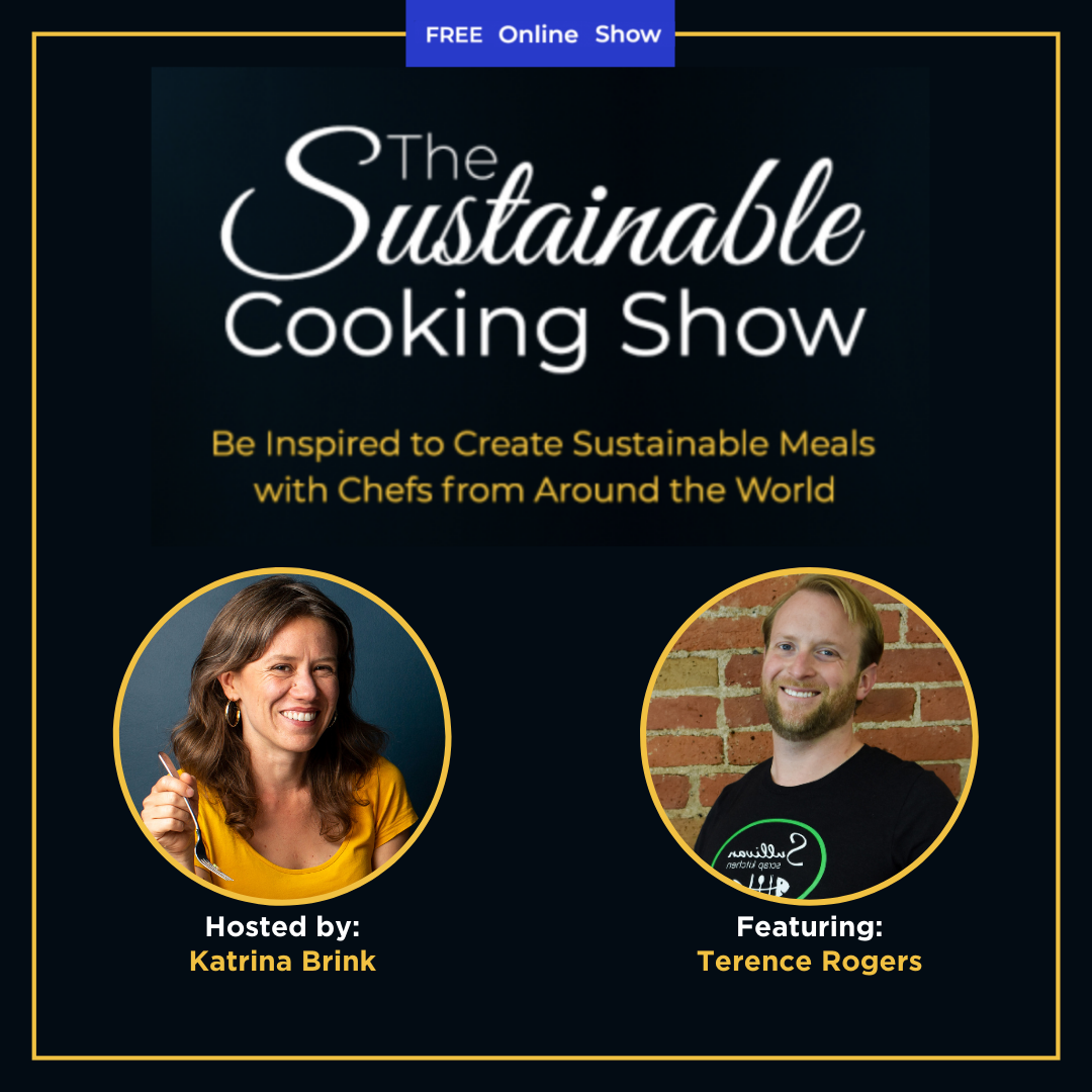 The Sustainable Cooking Show - speaker graphic - Terence Rogers