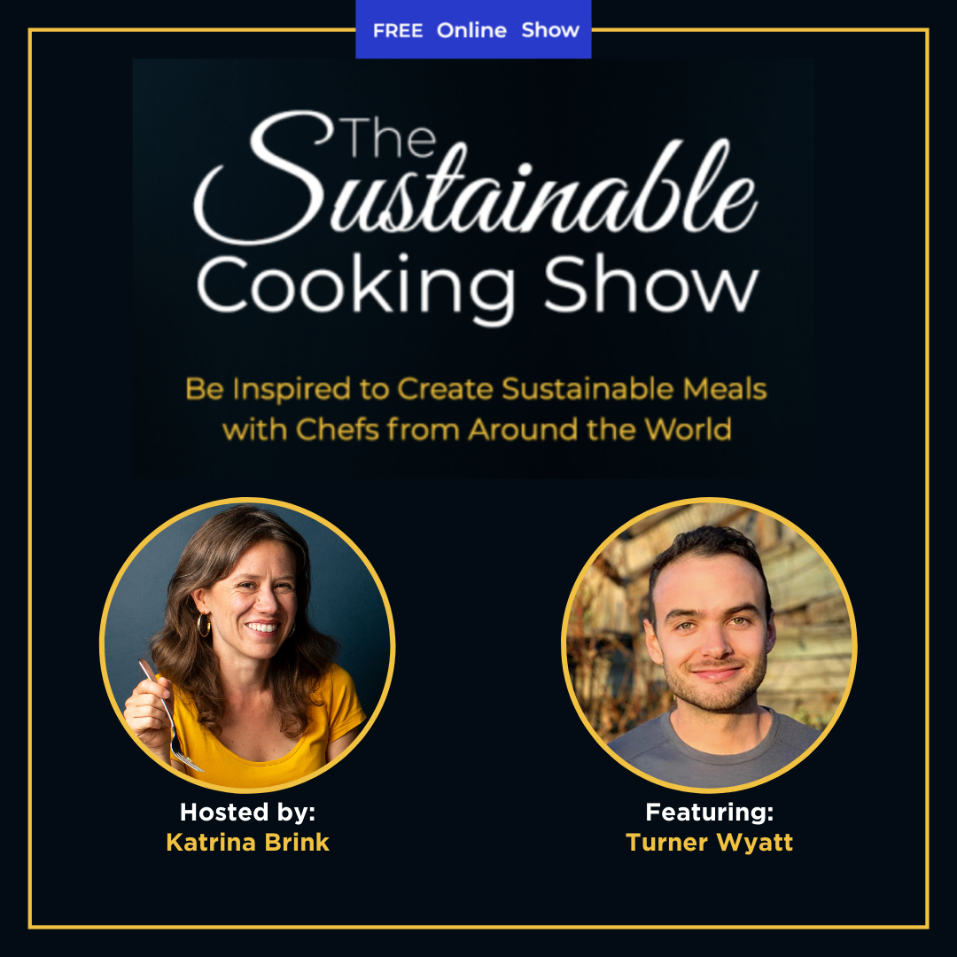 The Sustainable Cooking Show - speaker graphic - Turner Wyatt
