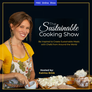 The Sustainable Cooking Show - graphic for Katrina