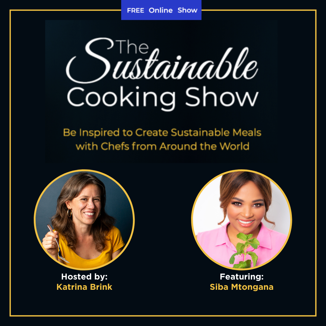 The Sustainable Cooking Show - speaker graphic - Siba Mtongana
